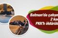 Batman'da çatışma 2 kadın terörist öldürüldü