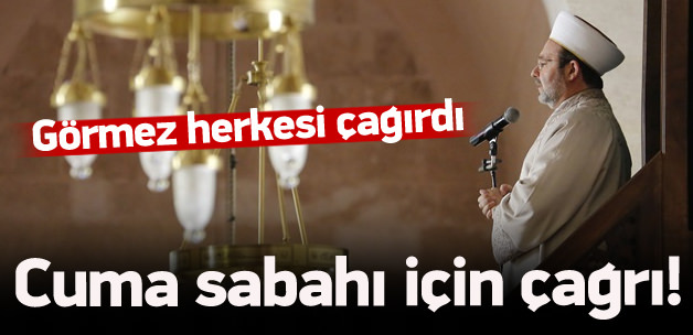 Mehmet Görmez herkesi cumaya çağırdı
