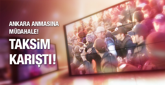Taksim karıştı! Ankara için toplananlara müdahale