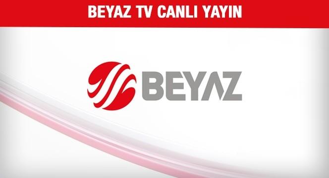 Beyaz Tv Canlı Yayın