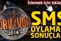 3. Hafta Survivor 2016 SMS Oylaması Sonuçları